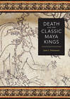 Death and the Classic Maya Kings by James L. Fitzsimmons (Hardback, 2009)