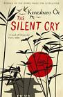 The Silent Cry by Kenzaburo Oe (Paperback, 2011)