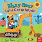 Bizzy Bear: Let's Get to Work by Nosy Crow Ltd (Board book, 2011)