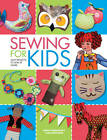 Sewing for Kids: Easy Projects to Sew at Home by Alice Butcher, Ginny Farquhar (Hardback, 2013)