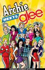 Archie Meets Glee by Dan Parent, Roberto Aguirre-Sacasa (Paperback, 2013)