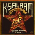 K-Salaam - Whose World Is This? (2008)