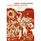 New Masters, New Servants: Migration, Development, and Women Workers in China by Hairong Yan (Paperback, 2008)