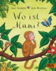 Wo Ist Mami? by Julia Donaldson (Paperback, 2011)