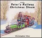 Peter's Railway Christmas Steam by Christopher G. C. Vine (Paperback, 2011)