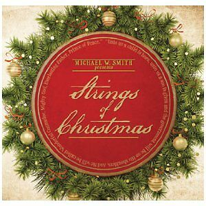 Michael W. Smith Presents Strings of Christmas (CD, 2011) ***BRAND NEW***