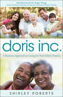 Doris Inc.: A Business Approach to Caring for Your Elderly Parents by Shirley Roberts (Paperback, 2012)