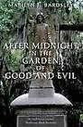 After Midnight in the Garden of Good and Evil by Marilyn J Bardsley (Paperback, 2013)