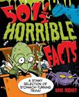 501 1/2 Horrible Facts: A Stinky Selection of Stomach-turning Trivia! by Anne Rooney (Paperback, 2013)