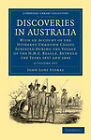 Discoveries in Australia 2 Volume Set: With an Account of the Hitherto Unknown Coasts Surveyed During the Voyage of the H.M.S. Beagle, Between the Years 1837 and 1843 by John Lort Stokes (Multiple copy pack, 2011)