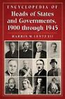 Encyclopedia of Heads of States and Governments, 1900 Through 1945 by Harris M. Lentz (Paperback, 2011)