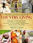 The Illustrated Encyclopedia Of Country Living by Abigail R. Gehring (Paperback, 2011)