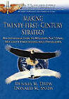 Making Twenty-First-Century Strategy: An Introduction to Modern National Security Processes and Problems by Donald M. Snow, Dennis M. Drew (Paperback, 2010)