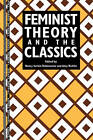 Feminist Theory and the Classics by Taylor & Francis Ltd (Paperback, 1993)