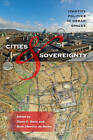 Cities and Sovereignty: Identity Politics in Urban Spaces by Indiana University Press (Paperback, 2011)