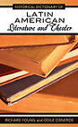 Historical Dictionary of Latin American Literature and Theater by Odile Cisneros, Richard Young (Hardback, 2010)