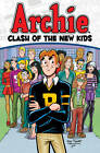 Archie: Clash Of The New Kids by Alex Simmons, Dan Parent (Paperback, 2012)