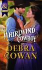 Whirlwind Cowboy by Debra Cowan (Paperback, 2012)