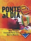 Ponte al Dia: Student's Book by Mike Thacker, Monica Morcillo, Fernando Perez  Cos (Paperback, 2003)