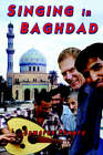 Singing in Baghdad: A Musical Mission of Peace by Cameron Powers (Paperback / softback, 2006)