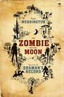Zombie and the Moon: More Tales from the Shaman's Record by Peter Merrington (Paperback, 2011)