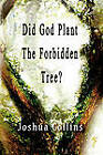 Did God Plant the Forbidden Tree? by Joshua Collins (Paperback / softback, 2010)