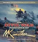 The Civil War Paintings of Mort Kunstler: v. 2: Antietam to Gettysburg by Mort Kustler (Hardback, 2007)