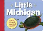 Little Michigan by Denise Brennan-Nelson (Board book, 2010)