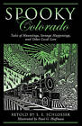 Spooky Colorado: Tales of Hauntings, Strange Happenings, and Other Local Lore by S. E. Schlosser, Paul Hoffman (Paperback, 2011)