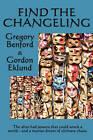 Find the Changeling by Gordon Eklund, Gregory Benford (Paperback / softback, 2010)