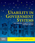 Usability in Government Systems: User Experience Design for Citizens and Public Servants by Elsevier Science & Technology (Paperback, 2012)