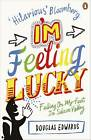 I'm Feeling Lucky: Falling on My Feet in Silicon Valley by Douglas Edwards (Paperback, 2012)