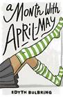 A Month with April-May by Edyth Bulbring (Paperback, 2013)