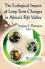 Ecological Impact of Long-Term Changes in Africa's Rift Valley by Nova Science Publishers Inc (Hardback, 2012)