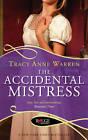 The Accidental Mistress: A Rouge Regency Romance by Tracy Anne Warren (Paperback, 2012)
