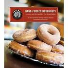 Top Pot Hand-forged Doughnuts: Secrets and Recipes for the Home Baker by Mark Klebeck (Hardback, 2011)