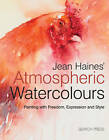 Jean Haines' Atmospheric Watercolours: Painting with Expression, Freedom and Style by Jean Haines (Hardback, 2012)