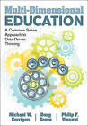 Multi-Dimensional Education: A Common Sense Approach to Data-Driven Thinking by Doug Grove, Philip F. Vincent, Michael W. Corrigan (Paperback, 2011)