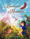 Luminous Mountain by Grant, Marcela Grant (Paperback / softback, 2011)