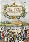 The French in Singapore: An Illustrated History (1819-today) by Daniele Weiler, Maxime Pilon (Hardback, 2012)