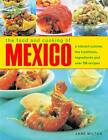 The Food and Cooking of Mexico: A Vibrant Cuisine: The Traditions, Ingredients and Over 150 Recipes by Jane Milton (Paperback, 2011)