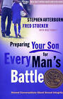 Preparing your Son for Every Man's Battle: Honest Conversations About Sexual Integrity by Stephen Arterburn, Fred Stoeker (Paperback, 2010)
