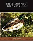 The Adventures of Poor Mrs Quack by Thornton W Burgess (Paperback / softback, 2009)