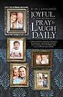 Joyful, Yet Effective Parenting: Pray and Laugh Daily by J Keith Houff (Paperback / softback, 2011)