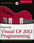 Beginning Visual C# 2012 Programming by Morgan Skinner, Christian Nagel, Jacob Hammer Pedersen, Daniel Kemper, Jon D. Reid, Karli Watson, Jacob Vibe Hammer (Paperback, 2012)