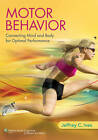 Motor Behavior: Connecting Mind and Body for Optimal Performance by Jeffrey C. Ives (Hardback, 2013)
