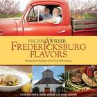 Fischer & Wieser S Fredericksburg Flavors: Recipes from the Heart of the Texas Hill Country by Mark Wieser (Hardback, 2013)