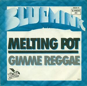 BLEU-MINK-MELTING-POT-GIMME-REGGAE-7-034-SINGLE-B206
