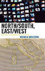North/south, East/west: Mapping Italianness on Television by Michela Ardizzoni (Hardback, 2007)