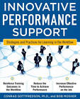 Innovative Performance Support:  Strategies and Practices for Learning in the Workflow by Con Gottfredson, Bob Mosher (Paperback, 2010)